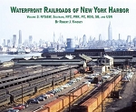 WATERFRONT RAILROADS OF NEW YORK HARBOR VOL 3: NYS&W, SEATRAIN, PRR, PC, RDG, SB, USN