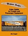 WESTERN PACIFIC COLOR GUIDE TO FREIGHT & PASSENGER EQUIPMENT