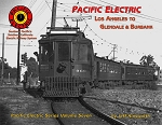 PACIFIC ELECTRIC SERIES VOL 7 LOS ANGELES TO GLENDALE & BURBANK
