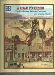 A ROAD TO RICHES – RANDSBURG RAILWAY COMPANY AND MINING DISTRICT