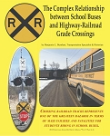 COMPLEX RELATIONSHIP BETWEEN SCHOOL BUSES AND HIGHWAY-RR GRADE CROSSINGS