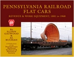 PENNSYLVANIA RAILROAD FLAT CARS -REVENUE & WORK EQUIPMENT 1881-1968