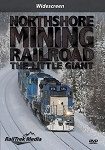 NORTHSHORE MINING RAILROAD THE LITTLE GIANT