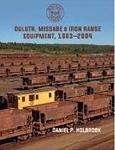 DULUTH, MISSABE & IRON RANGE EQUIPMENT 1883-2004