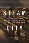 STEAM CITY: RAILROADS, URBAN SPACE AND CORPORATE CAPITALISM IN 19TH CENTURY BALTIMORE