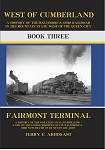 WEST OF CUMBERLAND B&O BOOK 3 FAIRMONT TERMINAL
