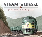 STEAM TO DIESEL JIM FREDRICKSON'S RAILROADING JOURNAL