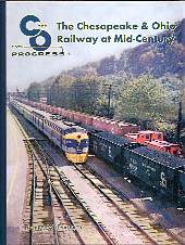 C&O FOR PROGRESS THE CHESAPEAKE & OHIO RAILWAY AT MID-CENTURY