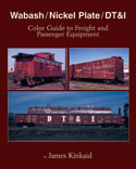 WABASH/NICKEL PLATE/DT&I COLOR GUIDE TO FREIGHT & PASSENGER EQUIPMENT