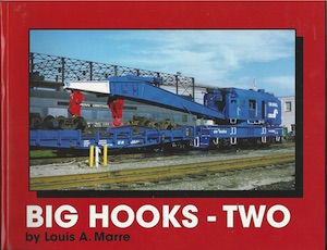 BIG HOOKS VOL 2 - RAILWAY CRANES
