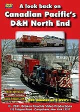 A LOOK BACK ON CANADIAN PACIFIC'S D&H NORTH END