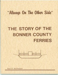 ALWAYS ON THE OTHER SIDE THE STORY ABOUT THE BONNER COUNTY FERRIES
