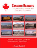 CANADIAN RAILWAYS COLOR GUIDE TO FREIGHT & PASSENGER EQUIPMENT VOL 2 MANITOBA & WEST