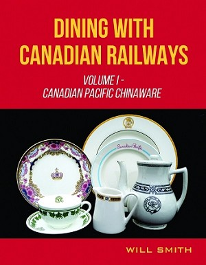 DINING WITH CANADIAN RAILWAYS VOL 1 CANADIAN PACIFIC CHINAWARE
