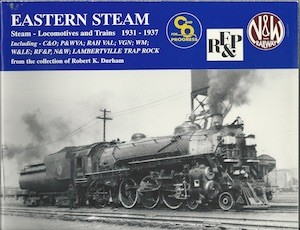 EASTERN STEAM STEAM LOCOMOTIVES AND TRAINS 1931-1937 - C&O, VGN, WM, W&LE, RF&P