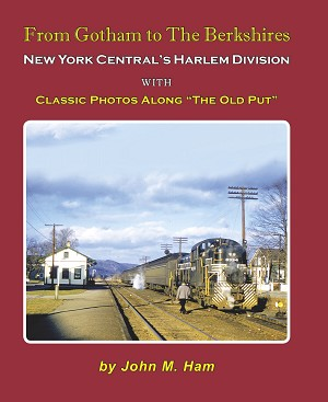 FROM GOTHAM TO THE BERKSHIRES NEW YORK CENTRAL'S HARLEM DIVISION