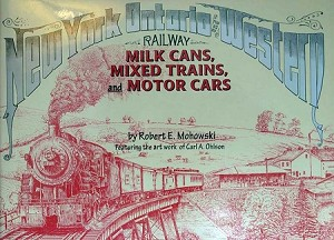 NEW YORK ONTARIO & WESTERN RAILWAY MILK CANS, MIXED TRAINS & MOTORCARS