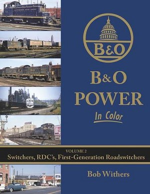 B&O POWER IN COLOR VOL 2 SWITCHERS, RDCS, FIRST GENERATION ROADSWITCHERS