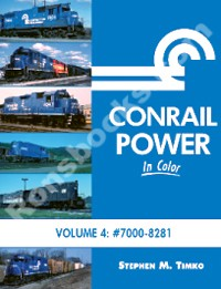 CONRAIL POWER IN COLOR VOLUME 4: 7000-8281