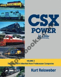 CSX POWER IN COLOR VOL 3 SIX AXLE EMD'S INHERITED FROM PREDECESSORS