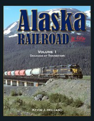 ALASKA RAILROAD IN COLOR VOL 1 DECADES OF TRANSITION