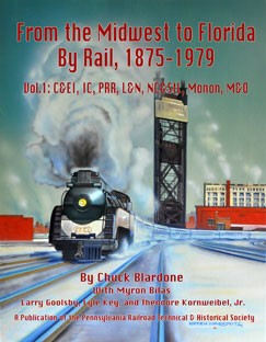 FROM MIDWEST TO FLORIDA BY RAIL 1875-1979 VOL 1 C&EI, IC, PRR, L&N, NC&STL, MONON, M&O