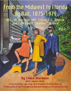 "FROM MIDWEST TO FLORIDA BY RAIL 1875-1979 VOL 2 Q&C, SR, BIG FOUR, NYC, FRISCO, FEC, AMTRAK AND EAST COAST ""SHADOW"" SERVICE"