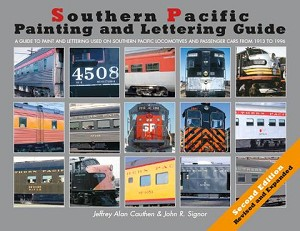SOUTHERN PACIFIC PAINTING & LETTERING GUIDE 2ND EDITION