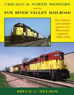 CHICAGO & NORTH WESTERN AND THE FOX RIVER VALLEY RAILROAD