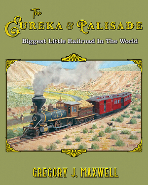 EUREKA & PALISADE BIGGEST LITTLE RAILROAD IN THE WORLD