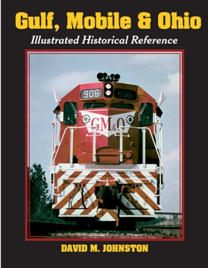 GULF, MOBILE & OHIO ILLUSTRATED HISTORICAL REFERENCE